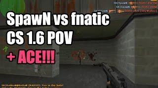 POV: SpawN vs. fnatic @IEM SK CS 1.6 Demo ACE