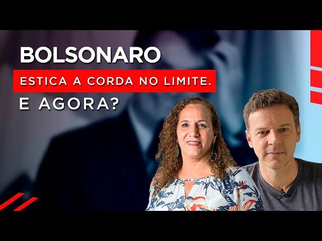 Bolsonaro estica a corda no limite. E agora?