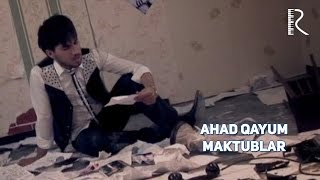 Ahad Qayum - Maktublar | Ахад Каюм - Мактублар