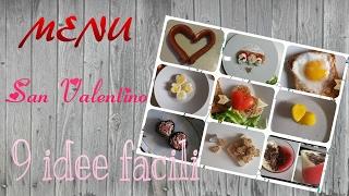 MENU SAN VALENTINO 2018 ♥ 9 ricette - idee dolci e salate facili ♥