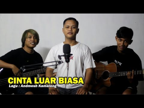 Andmesh - CINTA LUAR BIASA (Cover Acoustic) By Indra Bendot Channel