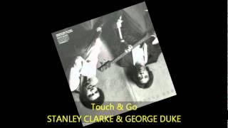 Stanley Clarke & George Duke - TOUCH & GO