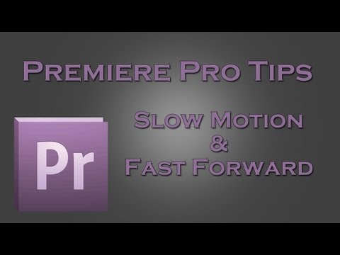 How to Use Slow Motion & Fast Forward in Adobe Premiere Pro