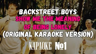 Backstreet Boys - Show Me The Meaning Of Being Lonely (Back-Vocal) (Original Karaoke Version)