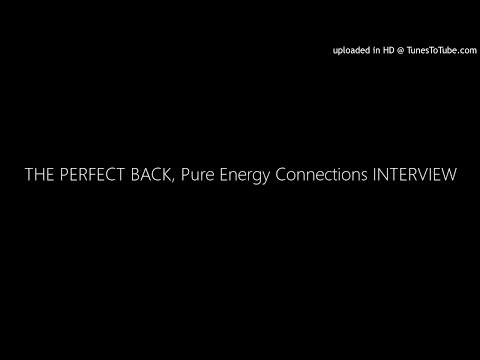 THE PERFECT BACK, Pure Energy Connections INTERVIEW at PeoplesPatriotNetwork