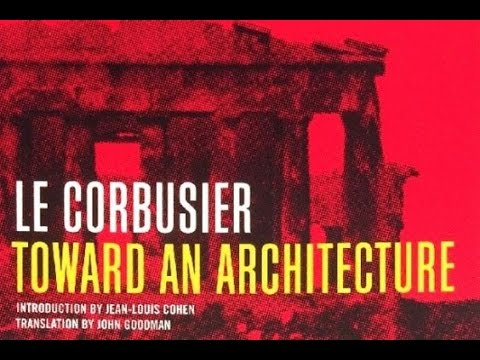 "Le Corbusier's ""Toward an Architecture"""