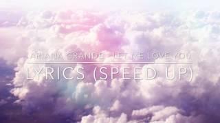 Ariana Grande - Let Me Love You ft.Lil Wayne (Speed Up) || Lyrics