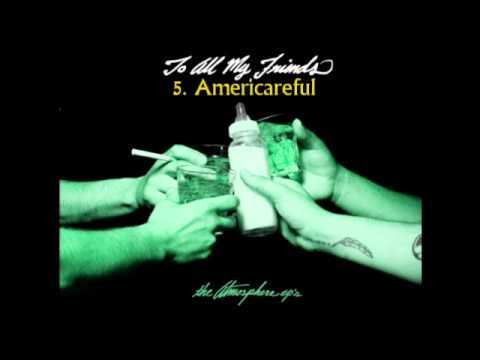 Atmosphere - To All My Friends - 5. Americareful
