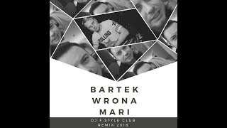Bartek Wrona - Mari (Dj F.Style Club Remix Official) 2018