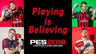 PES 2019 & PES 2019 Mobile - AC Milan Playing is Believing