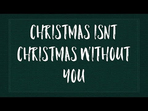 Christmas Isn't Christmas Without You (Official Lyric Video)