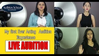 Indian Actresses First Audition Experience | लाइव ऑडिशन | Audition School | 1st Audition