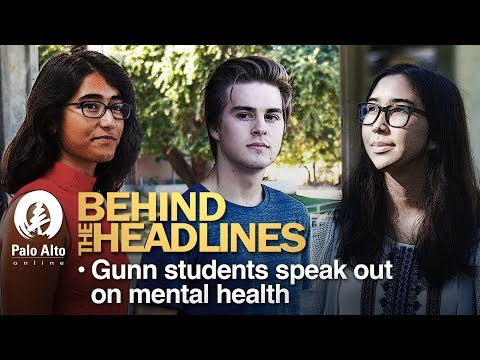 Behind the Headlines - Gunn Students Speak Out On Mental Health