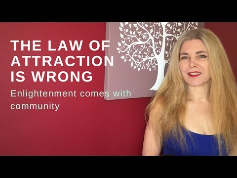 THE LAW OF ATTRACTION IS WRONG - Enlightenment comes with community not a cult of individualism