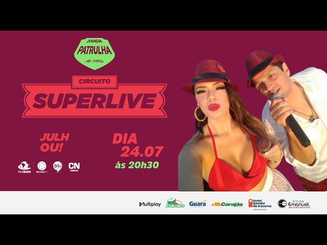 LIVE Banda Patrulha | #CircuitoSUPERLIVE #SUPERLIVEGCC