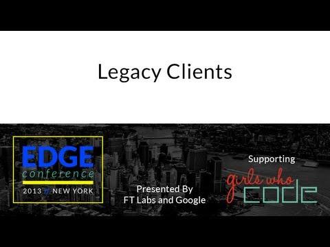 Edge Conf 2: Legacy Clients