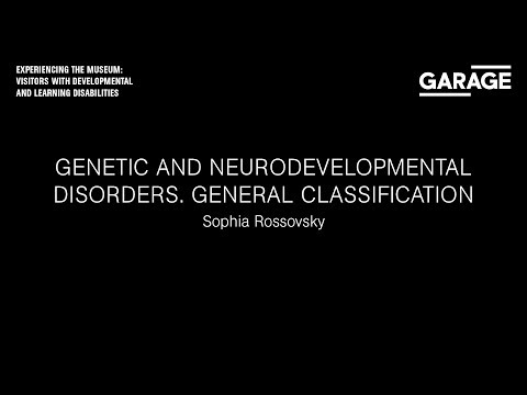 Experiencing the Museum: «Genetic and Neurodevelopmental Disorders. General Classification»