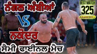 #325 Best Semi Final Match   Nangal Ambian Vs Nakodar   Jalal Bathinda All Open Kabaddi Tournament