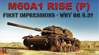 Wt  M60a1 Rise P A Bad. Continues First Impressions