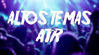 ALTOS TEMAS ATR 2018 - 2019 (LO TEMAS MAS ESCUCHADOS) - EXPLOTA TU JODA [REMIX FIESTEROS]