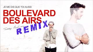 Boulevard Des Airs - Je Me Dis Que Toi Aussi (Teddy McLane Remix)
