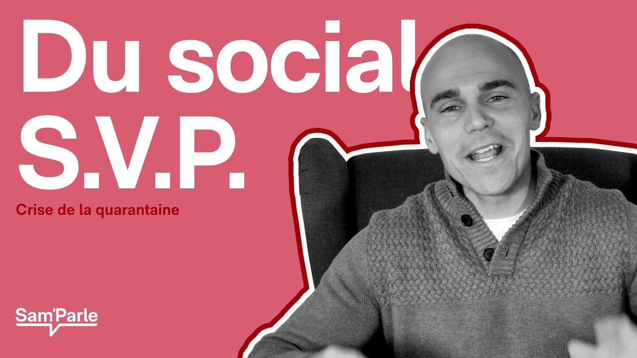 Du social s.v.p. || Crise de la quarantaine #3
