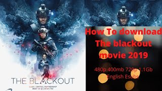 how to download the blackout 2019 Action  English BluRay 480p 400mb 720p 1.2 Gb Esubs