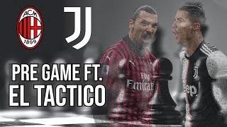 Milan Juventus | Pregame Tactics Ft. El Tactico