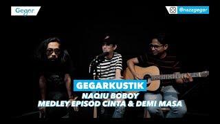 Naqiu Boboy - Medley Episod Cinta & Demi Masa (LIVE)