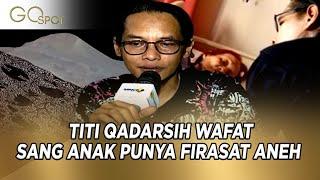 Download Video Titi Qadarsih Meninggal Dunia, Sang Anak Sebut Dejavu - GOSPOT MP3 3GP MP4