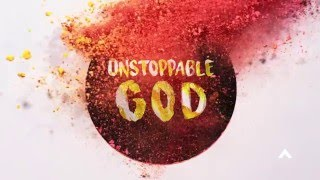 Elevation Worship - Unstoppable God (Lyric)