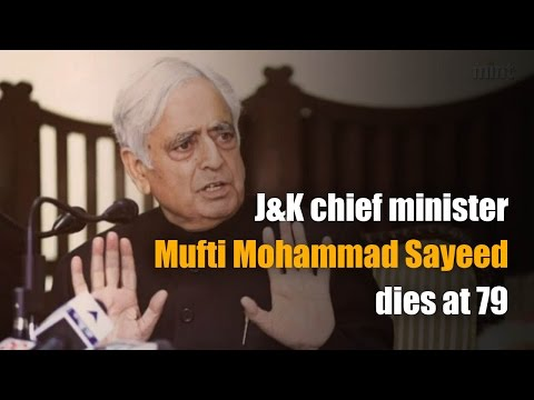 J&K Chief Minister Mufti Mohammad Sayeed Dies At 79