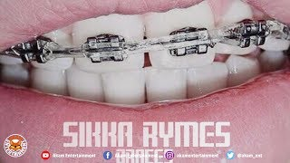 Sikka Rymes - Braces (Raw) July 2018