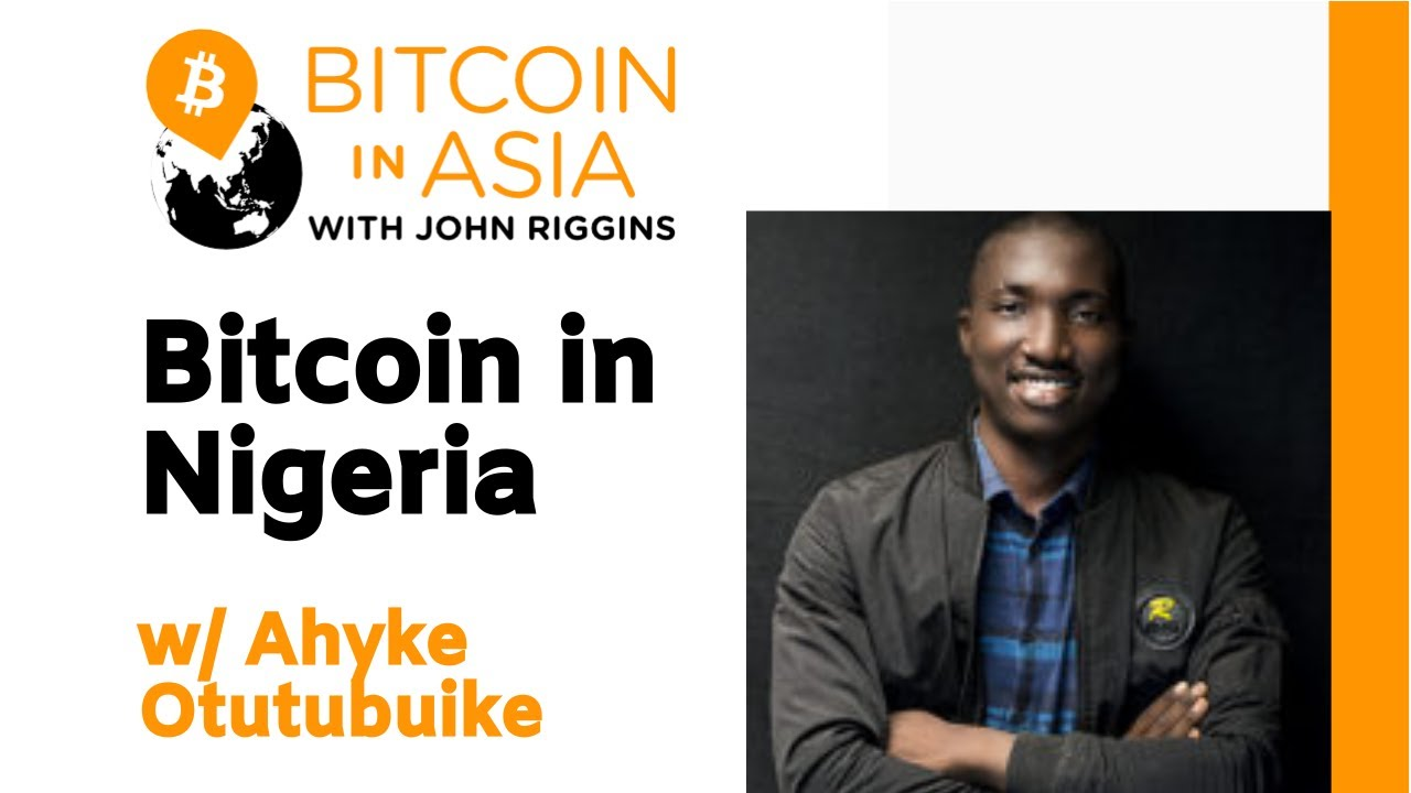 Interview: Bitcoin In Nigeria With Ahyke Otutubuike