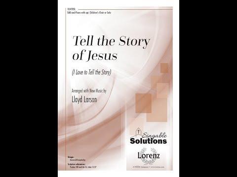 Tell the Story of Jesus - Lloyd Larson