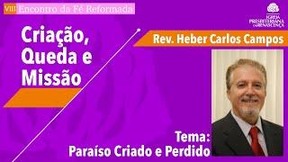 VIII Encontro da Fé Reformada - Rev. Heber Carlos Campos - dia 4