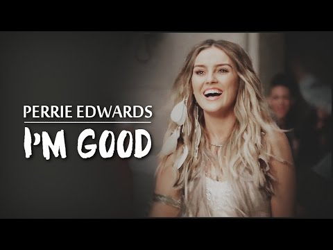 PERRIE EDWARDS | I'M GOOD.