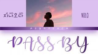 닐로(Nilo) - 지나오다 (Pass By) Lyrics [Color Coded Han_Rom_Eng]