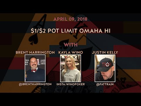 $1/$2 Pot Limit Omaha Hi with Special Guest Kayla Wino, Brent Harrington and Justin Kelly