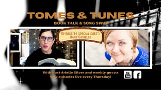 Tomes & Tunes (ep. 34) with Mary Casiello and host Arielle Silver