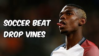 Soccer Beat Drop Vines #44