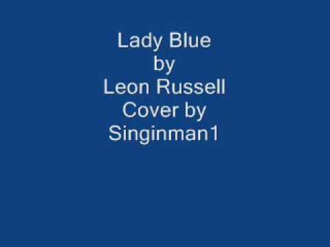 Lady Blue by Leon Russell cover by Singinman1