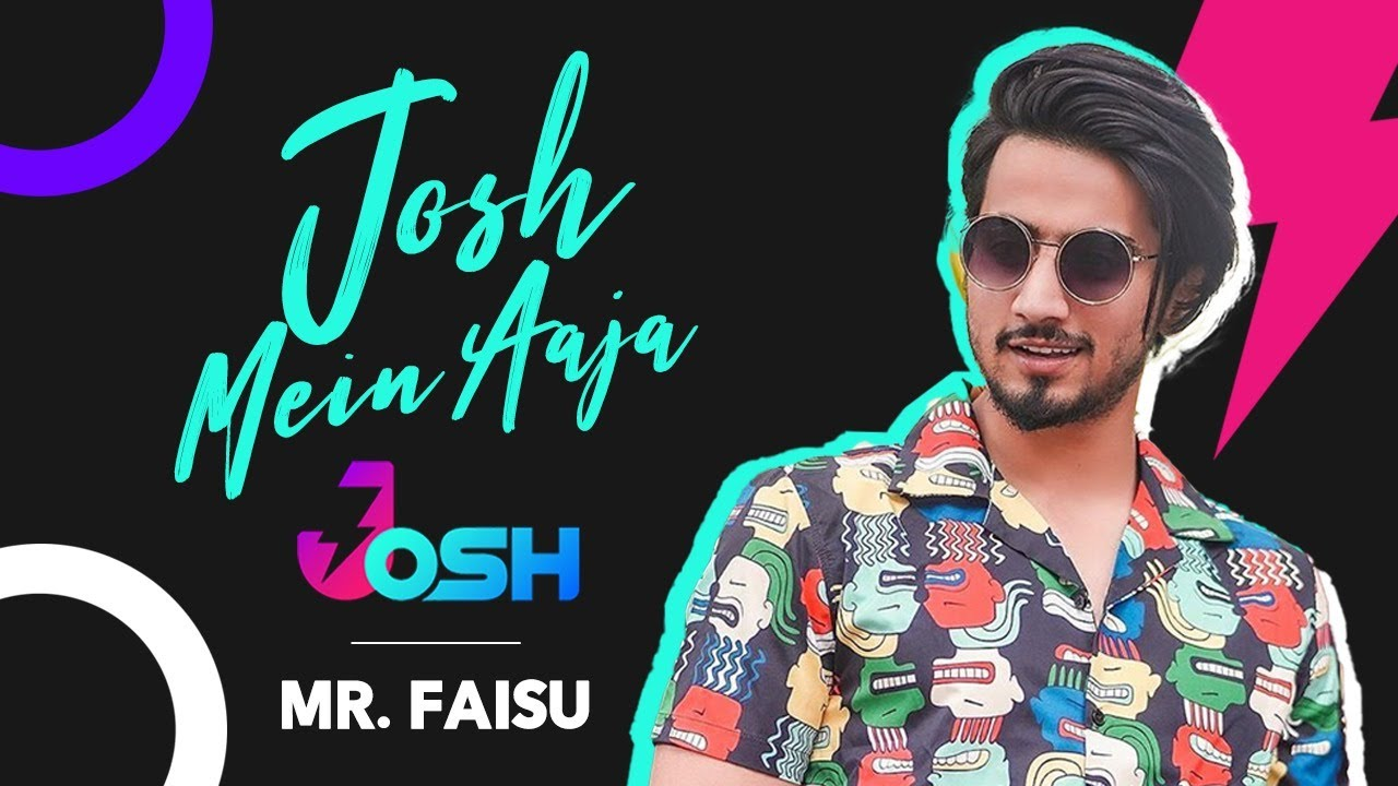 Mr. Faisu | Josh Anthem | #JoshMeinAaja