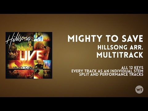 Mighty To Save  Multitrack  Hillsong arrangement available at Worship Tutorials