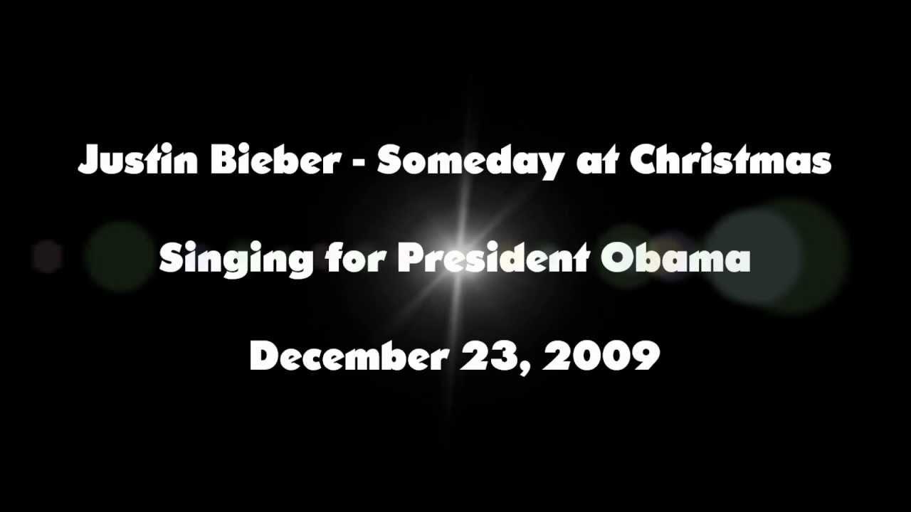 Justin Bieber - Someday At Christmas (Singing for President Obama + ...