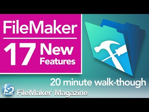 FileMaker 17 - New Features & Functionality