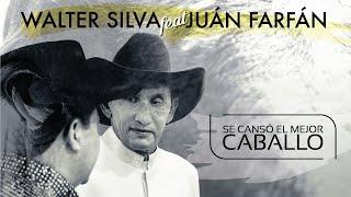 SE CANSÓ EL MEJOR CABALLO -WALTER SILVA FEAT JUÁN FARFÁN