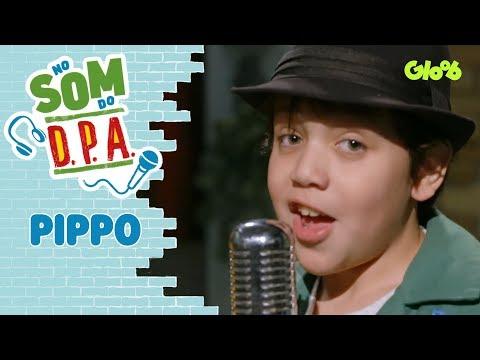 D.P.A.: Som do Pippo | No Som do DPA | Gloob