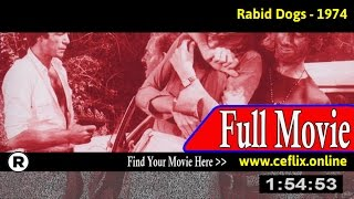 Rabid Dogs (1974) Full Movie Online