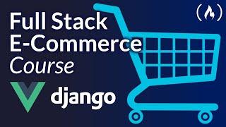 E-commerce Website With Django and Vue Tutorial (Django Rest Framework)